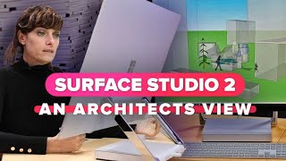 Microsoft Surface Studio 2: An Architect's view