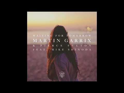 Martin Garrix & Pierce Fulton - Waiting For Tomorrow (feat. Mike Shinoda) [Original Mix]