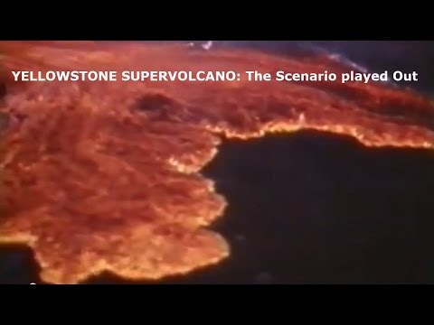 YELLOWSTONE SUPERVOLCANO: The Scenario Played Out