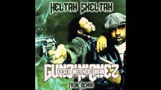 Heltah Skeltah - Gunz N Onez feat. Method Man (Tron Remix)