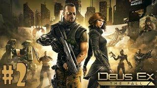 Deus Ex: The Fall - Walkthrough - Part 2 (PC) [HD]