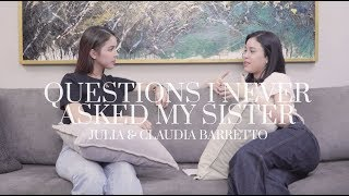 Relationships, Life, And Our Family | Julia And Claudia Barretto Ask Each Other