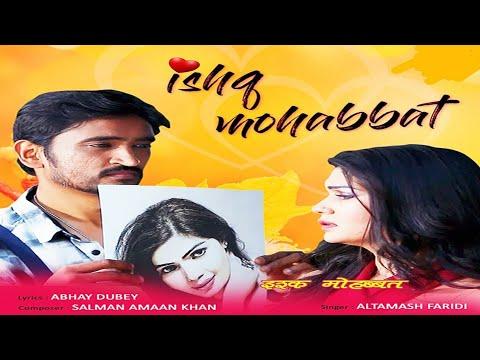 Ishq Mohabbbat | Full Video Song |  Hindi Romantic Song | New 2019 | Singer Altamash Faridi