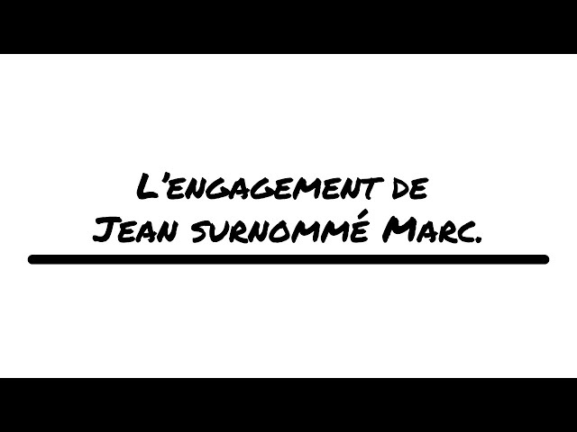 L'engagement de Jean surnommé Marc.