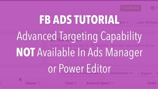 advanced targeting capability not available in facebook ads manager or power editor