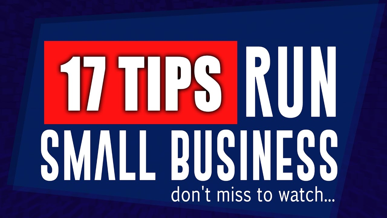 17 Tips to Run a Small Business & PREVENT Business Failure