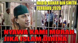 Habib bahar bin smith terbaru 2020 - nyawa kami murah jika islam di hina
