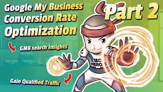 Local SEO - Google My Business Conversion Rate Optimization Part 2