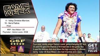 GetSportsFocus Week #11 Game of the Week - Serra Padres vs Valley Christian Warriors