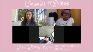 MD Numbers, Inc. and  BluntBlowinMama talk Cannabis & Politics