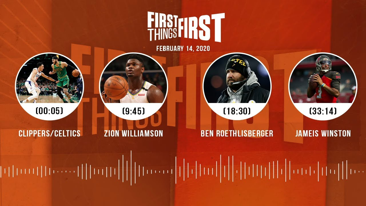 Clippers/Celtics, Zion, Big Ben, Jameis Winston (2.14.20)   FIRST THINGS FIRST Audio Podcast