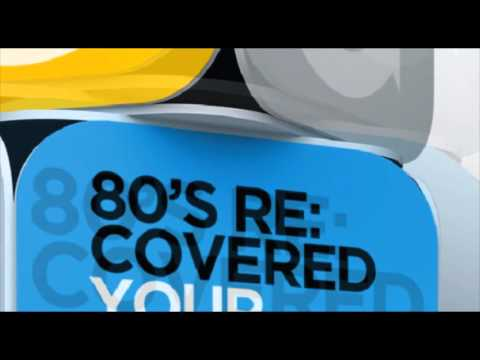 80s Re:Covered - The Original Full Album !