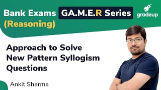 YT GA.M.E.R Series: New Pattern Syllogism Questions (IBPS Clerk Main 2019)