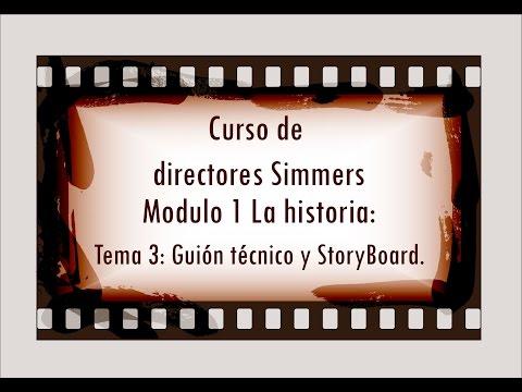 Curso para Directores Simmers Modulo 1: Tema 3: El guión técnico y el Storyboard