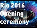 Spectacular opening ceremony kicks off 2016 Rio Olympics