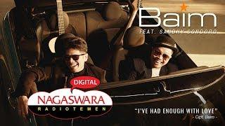 Baim - I've Had Enough With Love (feat. Sandhy Sondoro) (Official Radio Release) NAGASWARA
