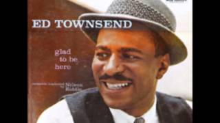 """Ed Townsend  """"For Your Love"""""""