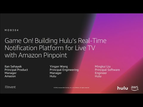 AWS re:Invent 2018: Building Hulu's Real-Time Platform for Live TV with Amazon Pinpoint (MOB304)