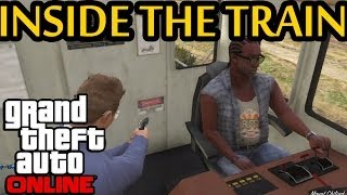 ★ Gta 5 - How To Get Inside The Train Cockpit Online!