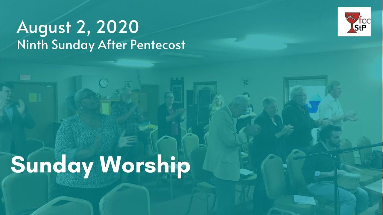 Sunday Worship - August 2, 2020 (Pentecost 9)