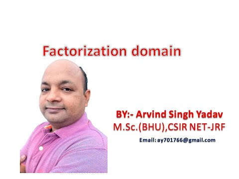 factorization domain (FD)definition and examples, ring theory, Abstract algebra