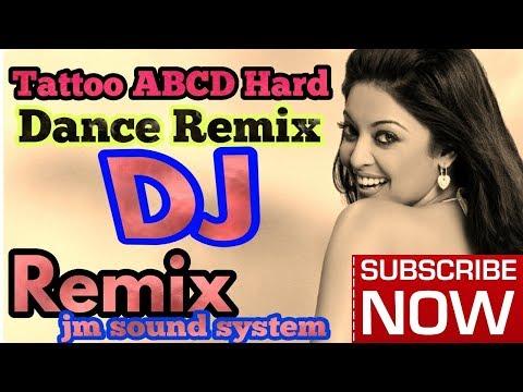Tattoo ABCD Hard Dance Remix Dj Hot Song