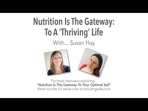 Nutrition Is The Gateway : To A Thriving Life
