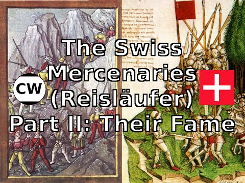 The Swiss Mercenaries - Part II: Their Fame