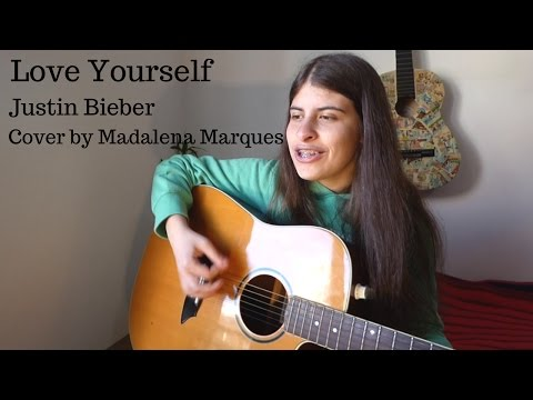 Love Yourself- Justin Bieber   Cover by Madalena Marques