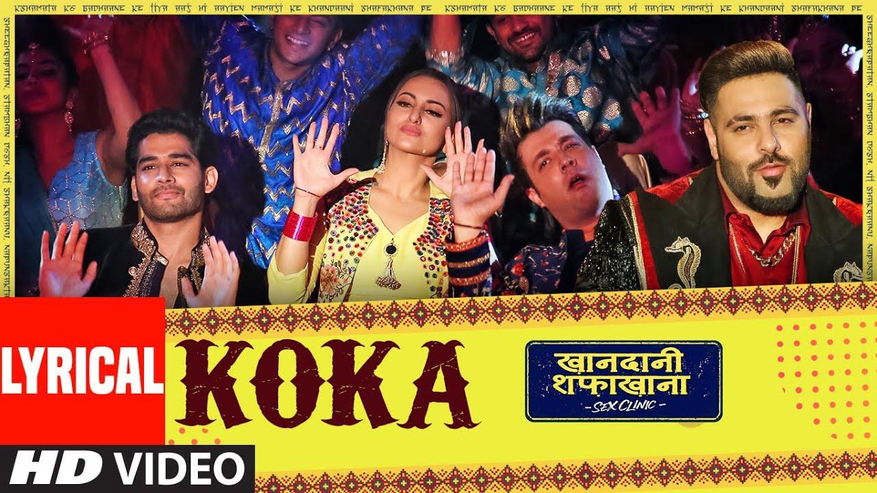 Lyrical: Koka | Khandaani Shafakhana | Sonakshi S, Badshah,Varun S |  Tanishk B,Jasbir J, Dhvani B Watch Online & Download Free