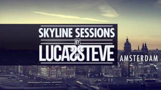 Lucas & Steve Present Skyline Sessions #4 Amsterdam