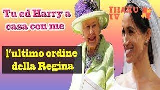 """""""Tu Ed Harry A Casa Con Me"""" L'ultimo Ordine Della Regina"""