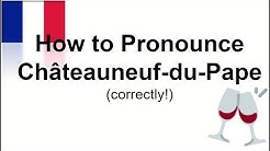 How to Pronounce Châteauneuf-du-Pape | Correctly!