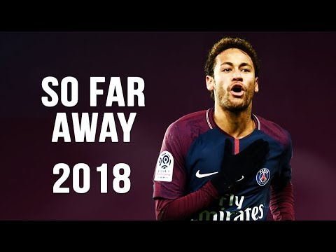 Neymar Jr - So Far Away | Skills & Goals | 2017/2018 HD