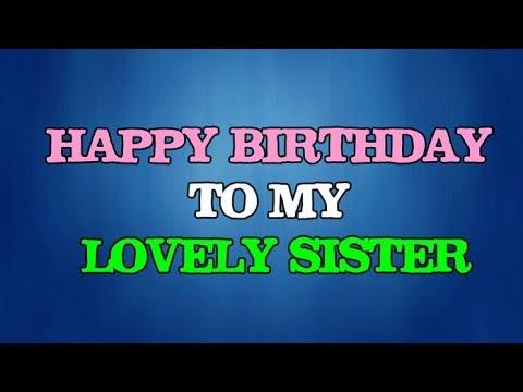 Happy Birthday Wishes To My Lovely Sister || Happy Birthday Sister