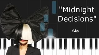 "Sia - ""Midnight Decisions"" Piano Tutorial - Chords - How To Play - Cover"