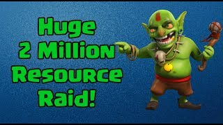 Clash of Clans - 2 Million Resource Raid! - Biggest Recorded Raid in Clash of Clans!