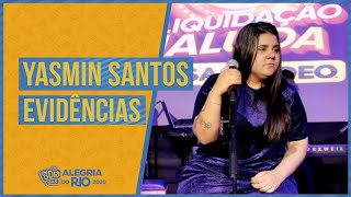 Yasmin Santos - Evidências #FMODIA