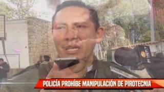POLICÍA PROHIBE MANIPULACIÓN DE PIROTECNIA