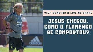 Jesus chegou! Como o Flamengo se comportou? Confira como foi a LIVE