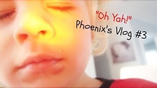 "❤ ""OH YAH!"" Phoenix's Vlog #3 (Our 2 Year Old Vlogger) ❤ Thumbnail"