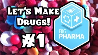 Let's Make Drugs:  Big Pharma #1
