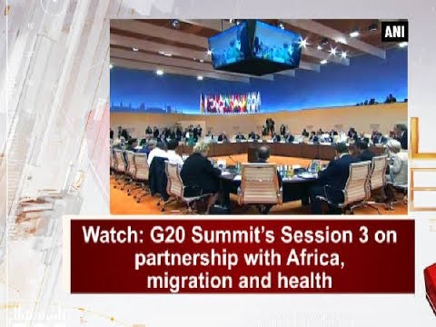 Watch: G20 Summit's Session 3 on partnership with Africa, migration and health - Germany News