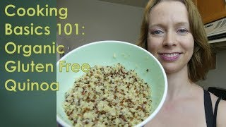 Cooking Basics 101: Gluten Free and Organic Tricolor Quinoa!
