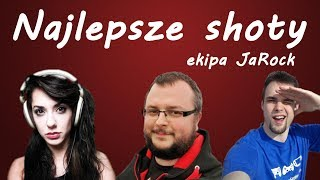 NAJLEPSZE SHOTY - EKIPA JA'ROCK! / Twitch