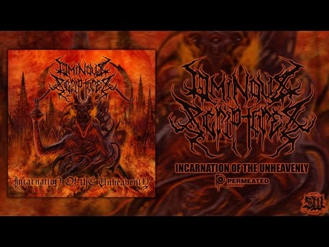 OMINOUS SCRIPTURES - INCARNATION OF THE UNHEAVENLY [OFFICIAL ALBUM STREAM] (2016) SW EXCLUSIVE