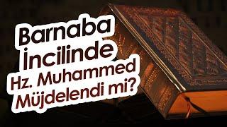 Barnaba İncilinde Hz. Muhammed Müjdelendi Mi ? / Pelin Çift / Ömer Faruk Harman / Emre Dorman
