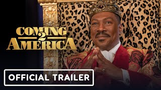 Coming 2 America - Official Trailer 2 (2021) Eddie Murphy, Arsenio Hall