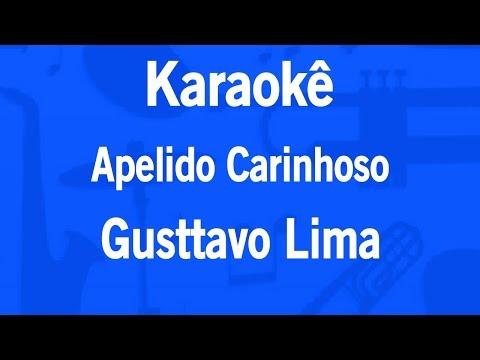 Karaokê Apelido Carinhoso - Gusttavo Lima