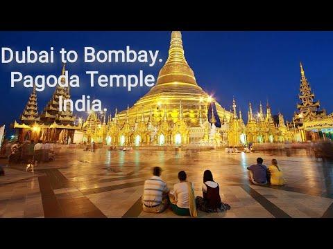 Dubai to Pagoda Temple | Bombay | India